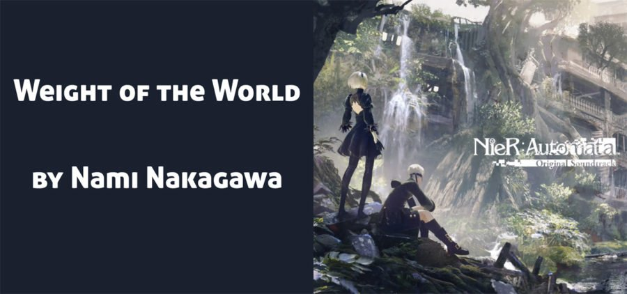 Weight of the World, japanese version. From the soundtrack of Nier Automata