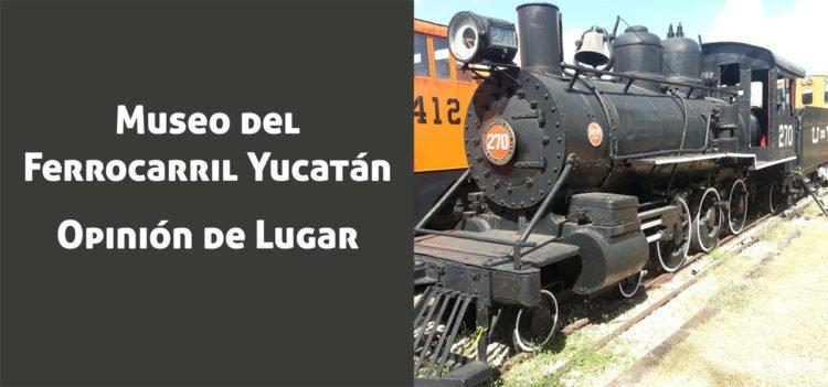 Imagen del Museo del Ferrocarril de Yucatán