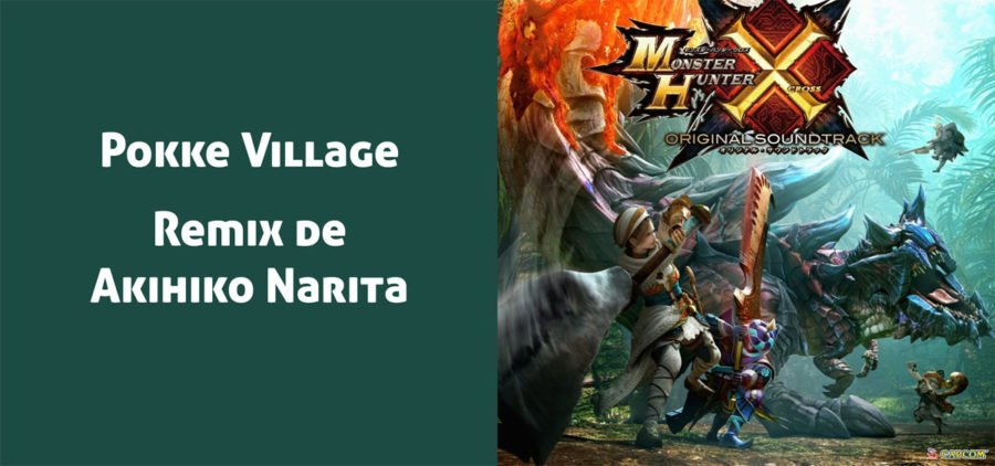 Pokke Village, versión MHX del soundtrack de Monster Hunter Generations (o Cross)