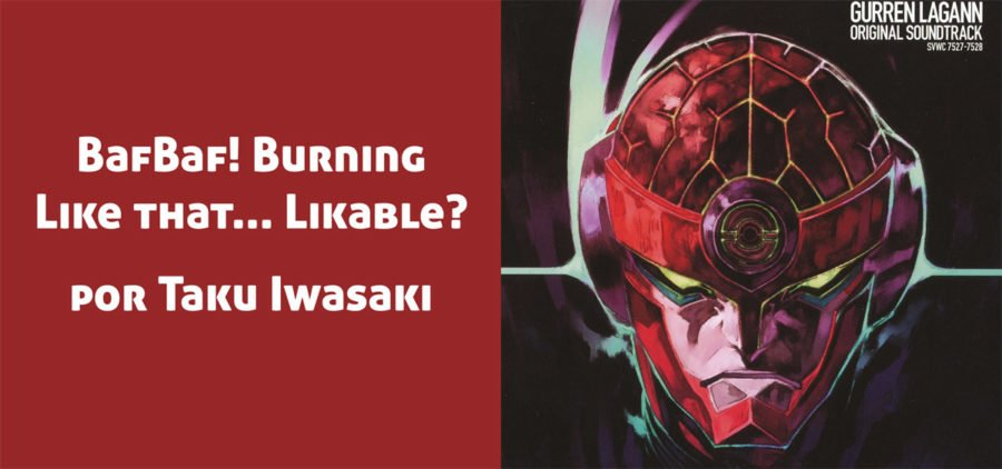 Soundtrack de Gurren Lagann, donde se encuentra: BafBaf! Burning Like that... Likable?