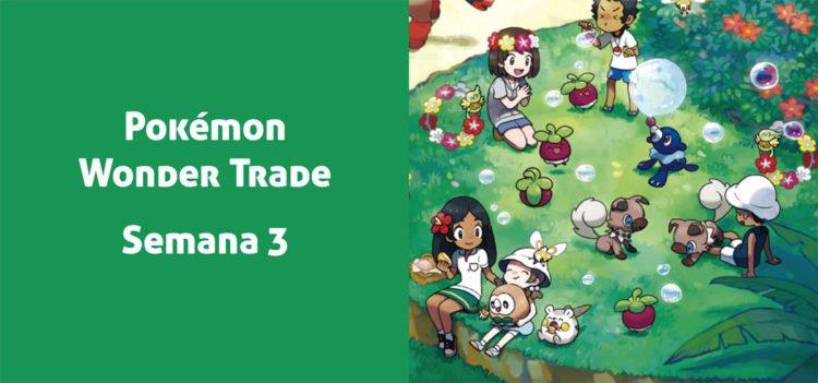 Pokémon Wonder Trade Semana 3