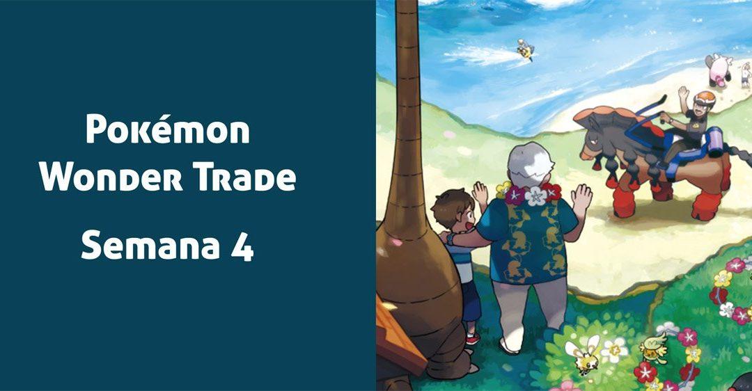 Pokémon Wonder Trade (Semana 4)