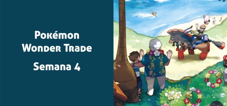 Pokémon Wonder Trade Semana 4