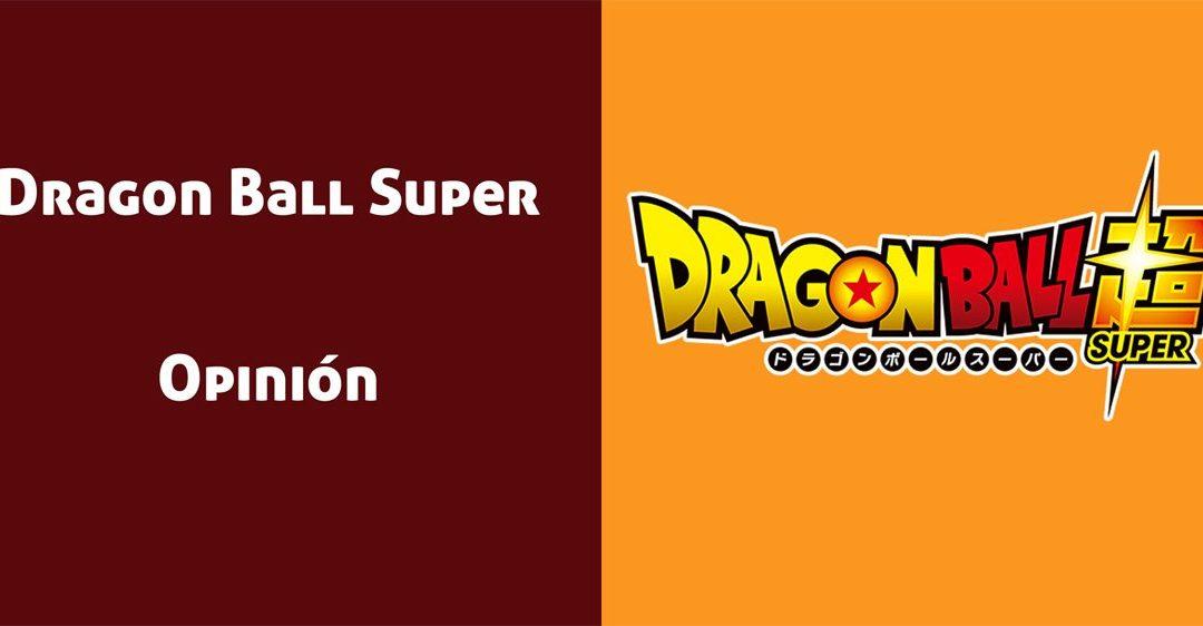 Dragon Ball Super: Opinión del Anime