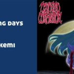 My Fading days, con vocales de Akemi y por Undead Corporation es una pista interesante