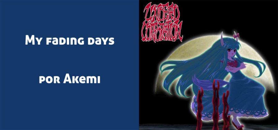 My Fading days, con vocales de Akemi y por Undead Corporation es una pista interesante