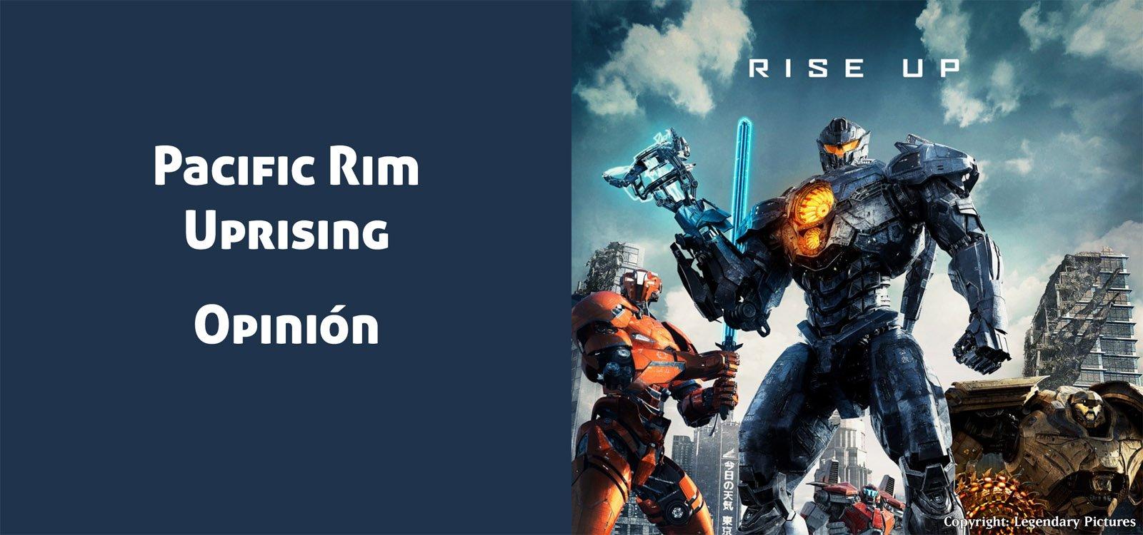 Pacific Rim: Uprising (Opinión de la Pelicula)