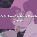 A single pale Rose y Can't go back: Opinión de los últimos episodios de Steven Universe.