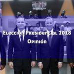 Elección Presidencial 2018: ¿Qué nos espera? Opinión tras el Segundo Debate