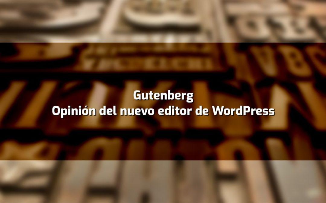 Gutenberg: Opinión del nuevo editor de WordPress
