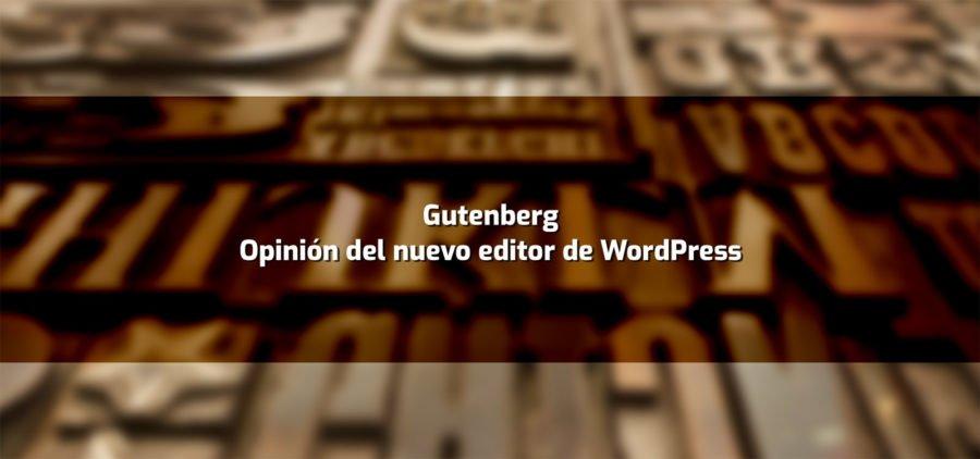 Gutenberg, opinión del nuevo editor de WordPress