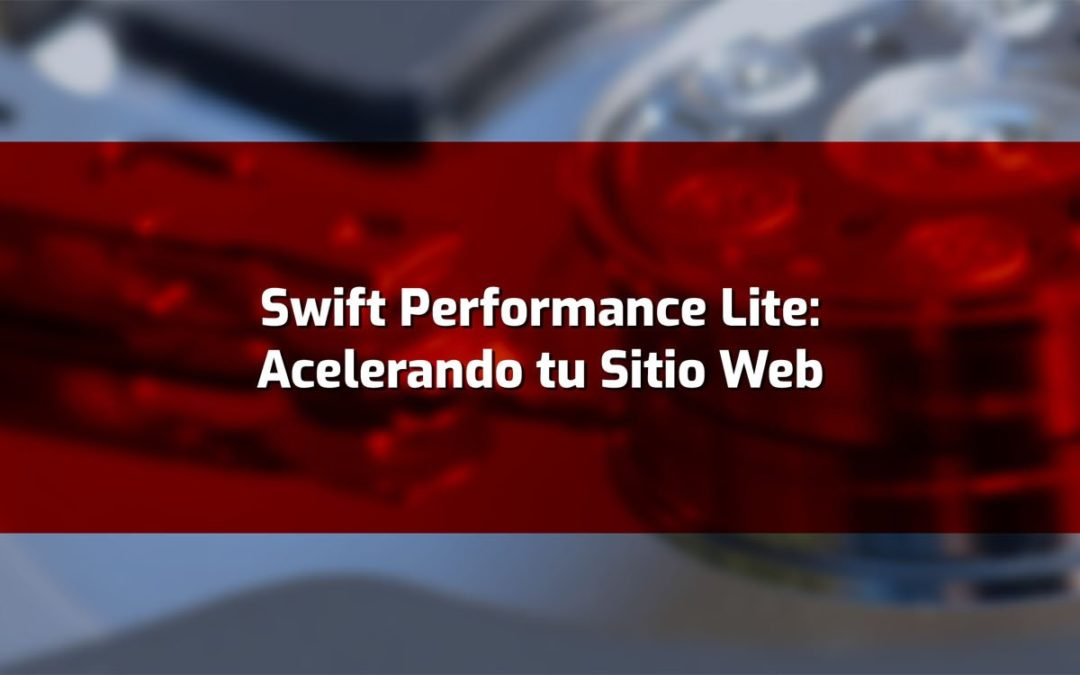 Swift Performance Lite: Acelera tu Sitio Web