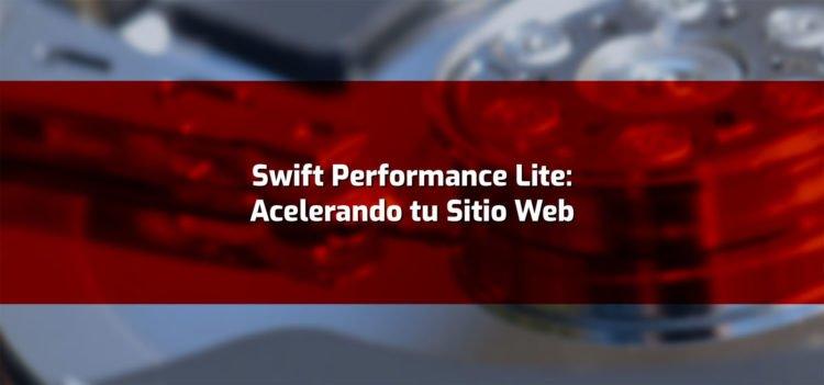 Swift Performance Lite: Acelerando tu Sitio Web