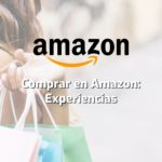 Comprar en Amazon: Experiencias
