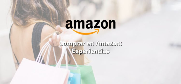 Comprando en Amazon: Experiencias