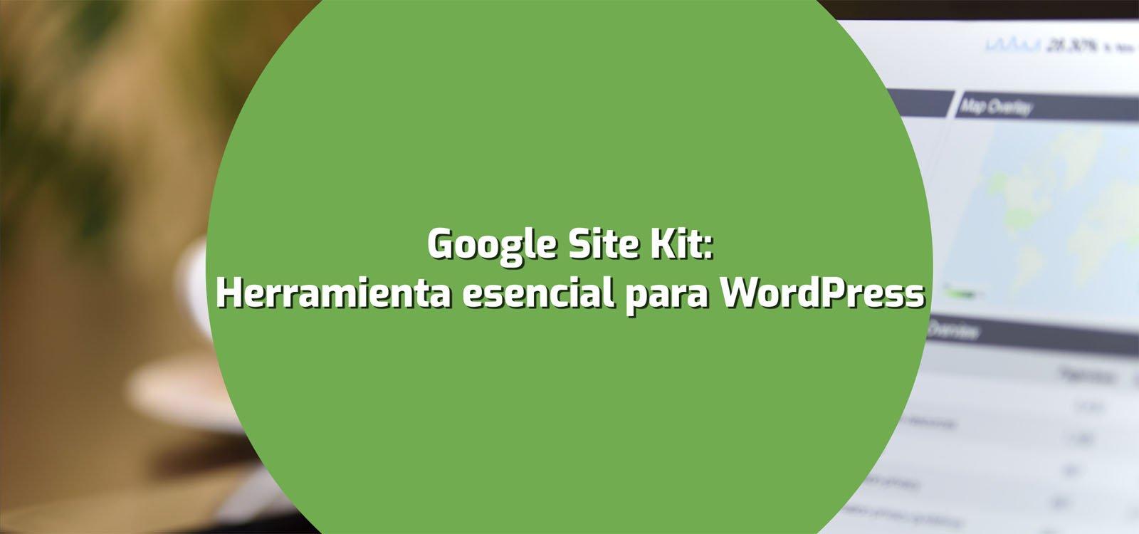 site Kit - Una herramienta esencial para WordPress