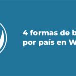 [Guía] 4 formas de bloquear por país en WordPress